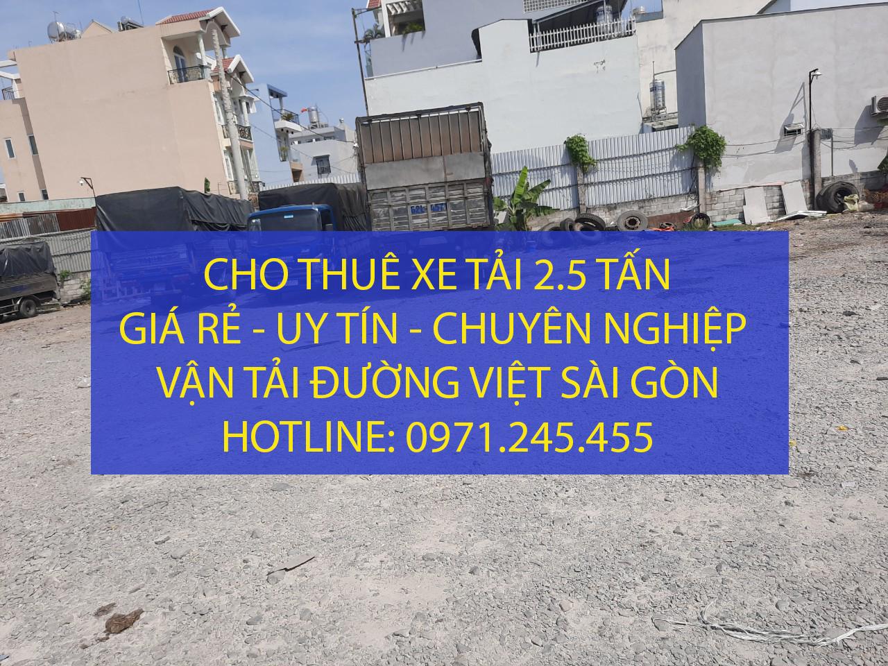 Cho thuê xe tải chở hàng 2.5 tấn giá rẻ tại TPHCM – Vận tải Đường Việt Sài Gòn